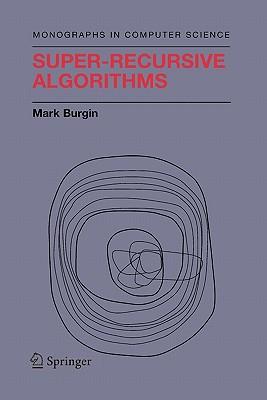 Super-Recursive Algorithms - Burgin, Mark