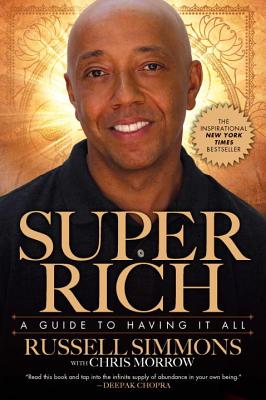 Super Rich: A Guide to Having It All - Simmons, Russell
