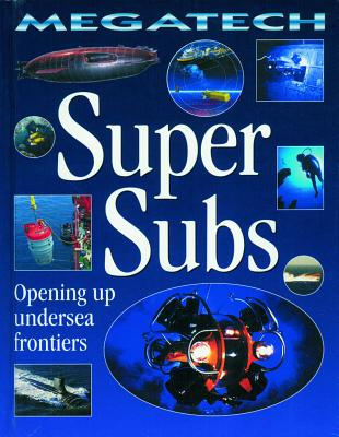Super Subs: Opening Up Undersea Frontiers - Jefferis, David