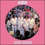 Super Trouper [40th Anniversary Picture Disc]