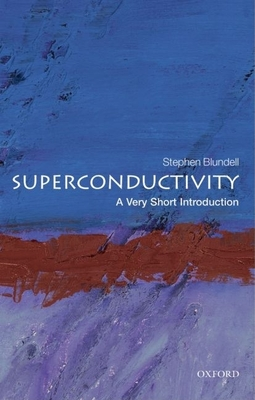 Superconductivity: A Very Short Introduction - Blundell, Stephen