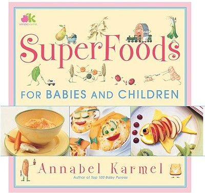 Superfoods for Babies and Children - Karmel, Annabel