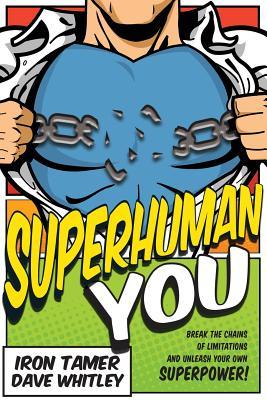 Superhuman You - Whitley, Iron Tamer Dave