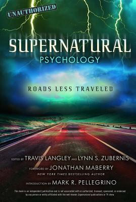 Supernatural Psychology: Roads Less Traveled - Langley, Travis (Editor), and Zubernis, Lynn S (Editor), and Maberry, Jonathan (Foreword by)