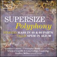 Supersize Polyphony - Armonico Consort (choir, chorus); Choir of Gonville and Caius College, Cambridge (choir, chorus)