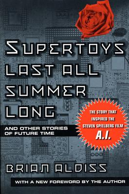 Supertoys Last All Summer Long - Aldiss, Brian W