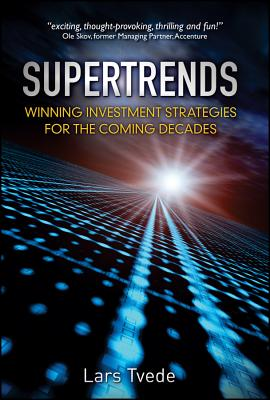 Supertrends: Winning Investment Strategies for the Coming Decades - Tvede, Lars