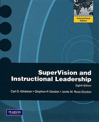 SuperVision and Instructional Leadership: A Developmental Approach - Glickman, Carl D., and Gordon, Stephen P., and Ross-Gordon, Jovita M.