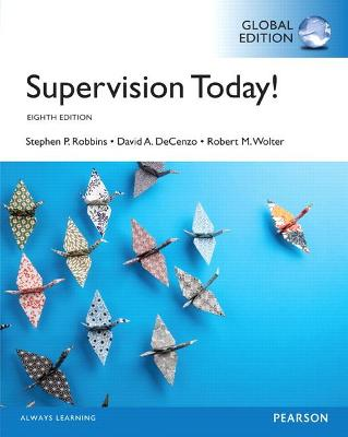 Supervision Today! - Robbins, Stephen P., and DeCenzo, David A., and Wolter, Robert M.