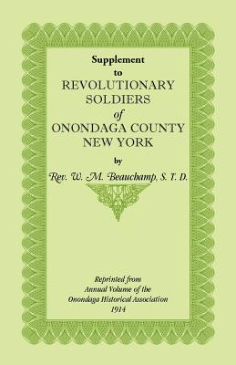 Supplement to Revolutionary Soldiers of Onondaga County, New York - Beauchamp, William