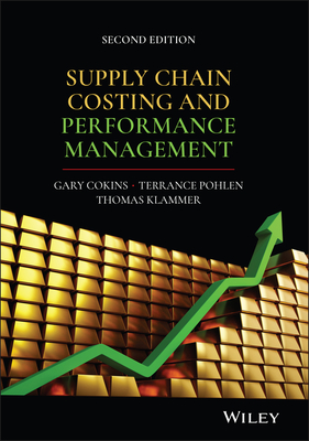 Supply Chain Costing and Performance Management - Cokins, Gary, and Pohlen, Terry, and Klammer, Tom