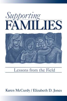 Supporting Families: Lessons from the Field - McCurdy, Karen P, Dr.