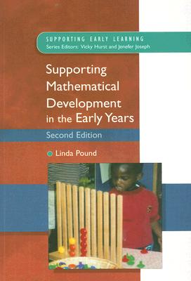 Supporting Mathematical Development in the Early Years - Pound, Linda, Mrs.