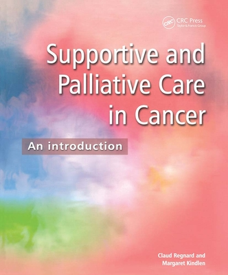 Supportive and Palliative Care in Cancer: An Introduction - Regnard, Claud