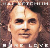Sure Love - Hal Ketchum