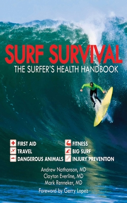 Surf Survival: The Surfer's Health Handbook - Nathanson, Andrew, and Everline, Clayton, and Renneker, Mark