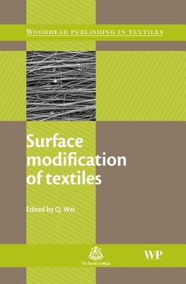 Surface Modification of Textiles - Wei, Qufu (Editor)