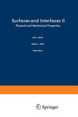 Surfaces and Interfaces II: Physical and Mechanical Properties - Burke, John, Dr. (Editor)