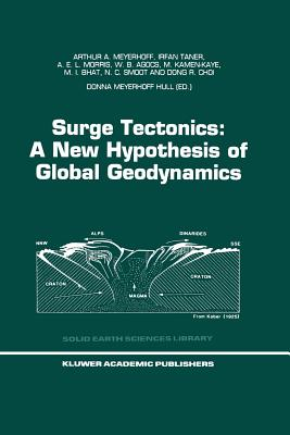 Surge Tectonics: A New Hypothesis of Global Geodynamics - Meyerhoff Hull, Donna (Editor), and Meyerhoff, Arthur A, and Taner, I