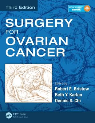Surgery for Ovarian Cancer - Bristow, Robert E. (Editor), and Karlan, Beth Y. (Editor), and Chi, Dennis S. (Editor)