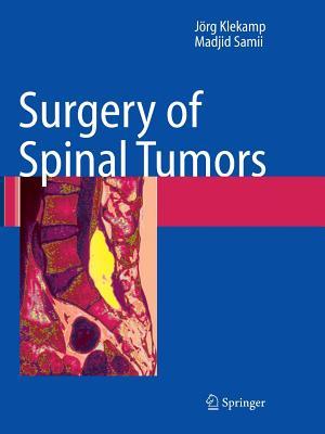 Surgery of Spinal Tumors - Klekamp, Jorg, and Samii, Madjid