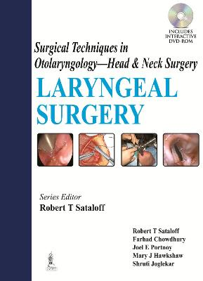Surgical Techniques in Otolaryngology Head and Neck Surgery: Laryngeal Surgery - Sataloff, Robert Thayer, and Chowdhury, Farhad, and Portnoy, Joel E