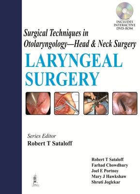 Surgical Techniques in Otolaryngology - Head & Neck Surgery: Laryngeal Surgery - Sataloff, Robert T, and Chowdhury, Farhad, and Portnoy, Joel E