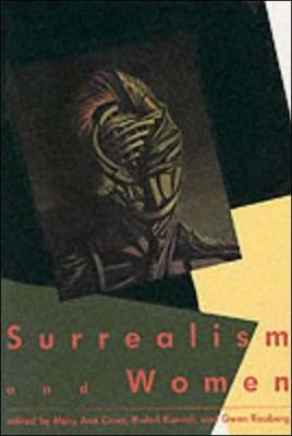 Surrealism and Women - Caws, Mary Ann (Editor), and Raaberg, Gwen (Editor), and Kuenzli, Rudolf E (Editor)