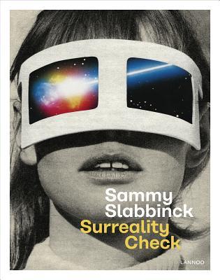 Surreality Check: Sammy Slabbinck - Slabbinck, Sammy, and Schelstraete, Inge, and Cohen, Adam (Preface by)