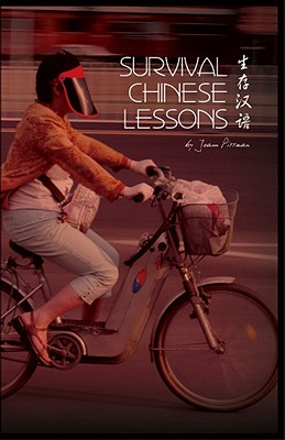 Survival Chinese Lessons - Pittman, Joann, and Peterson, Eugene H