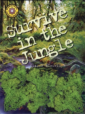 Survive in the Jungle - Llewellyn, Claire