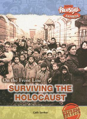 Surviving the Holocaust - Senker, Cath