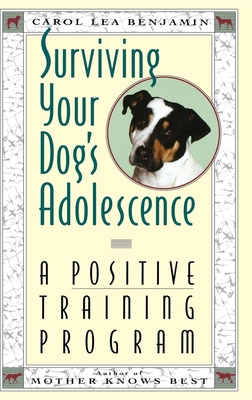 Surviving Your Dog's Adolescence: A Positive Training Program - Benjamin, Carol Lea, and Lennard, Stephen (Photographer)