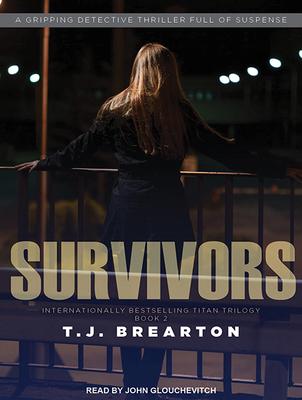 Survivors - Brearton, T. J., and Glouchevitch, John (Narrator)