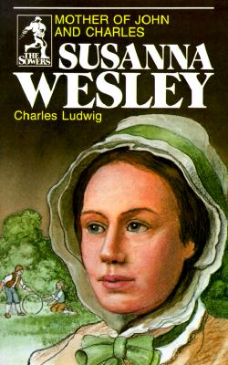 Susanna Wesley (Sowers Series) - Ludwig, Charles, and Charles, Ludwig, and Bowers, Tim (Photographer)