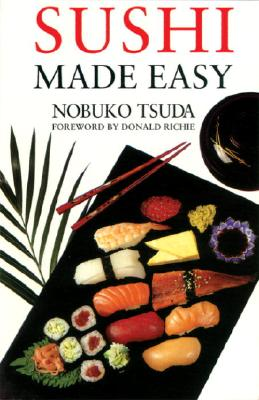 Sushi Made Easy - Nobuko, Tsuda, and Tsuda, Nobuko
