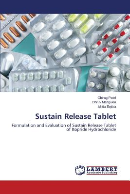 Sustain Release Tablet - Patel Chirag, and Mangukia Dhruv, and Sojitra Ishita