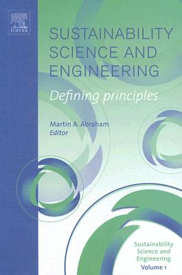Sustainability Science and Engineering: Defining Principles - Abraham, Martin A a (Editor)