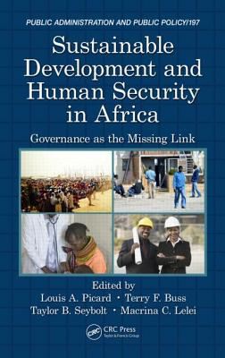 Sustainable Development and Human Security in Africa: Governance as the Missing Link - Picard, Louis A (Editor), and Buss, Terry F (Editor), and Seybolt, Taylor B (Editor)