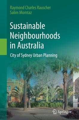 Sustainable Neighbourhoods in Australia: City of Sydney Urban Planning - Rauscher, Raymond Charles, and Momtaz, Salim