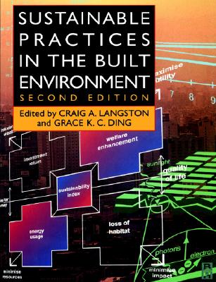 Sustainable Practices in the Built Environment - Ding, Grace K C, and Langston, Craig A (Editor)