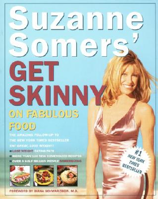 Suzanne Somers' Get Skinny on Fabulous Food - Somers, Suzanne, and Schwarzbein, Diana (Foreword by)