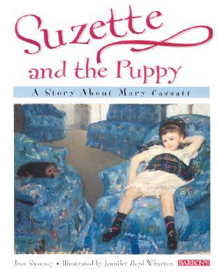 Suzette and the Puppy: A Story about Mary Cassatt - Sweeney, Joan