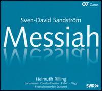 Sven-David Sandström: Messiah - Michael Nagy (baritone); Robin Johannsen (soprano); Roxana Constantinescu (alto); Timothy Fallon (tenor);...