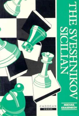Sveshnikov Sicilian - Krasenkov, Mikhail, and Everyman Chess