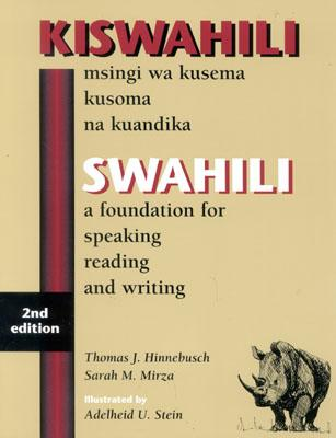 Swahili: A Foundation for Speaking Reading and Writing - Hinnebusch, Thomas J