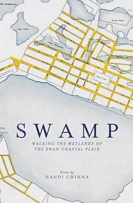 Swamp: Walking the Wetlands of the Swan Coastal Plain - Chinna, Nandi