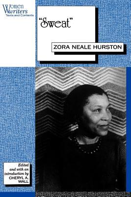 Sweat: Written by Zora Neale Hurston - Hurston, Zora Neale, and Wall, Cheryl A (Editor)