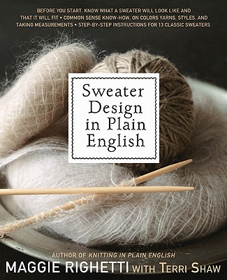 Sweater Design in Plain English - Righetti, Maggie, and Shaw, Terri
