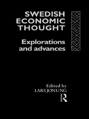 Swedish Economic Thought: Explorations and Advances - Jonung, Lars (Editor)